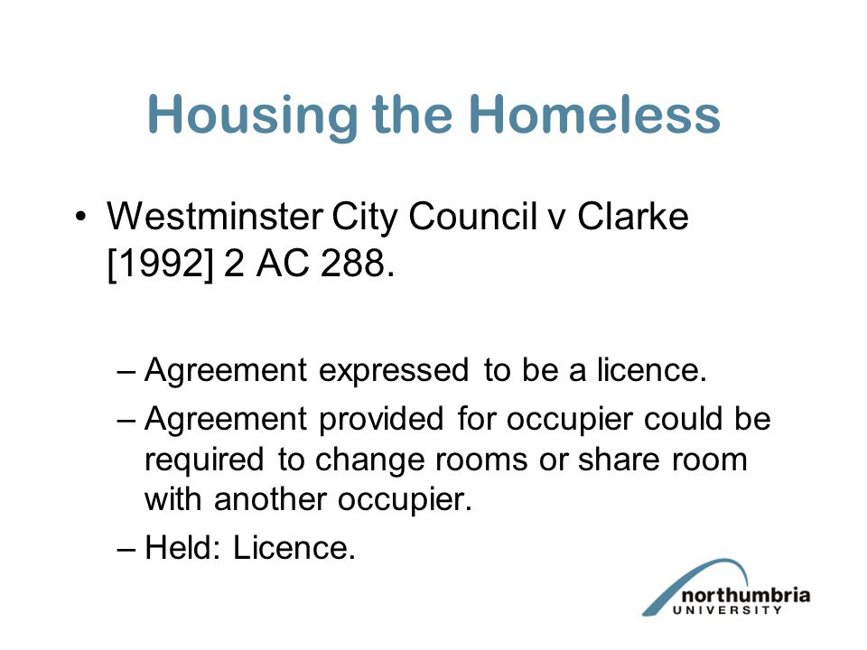 Housing the Homeless Westminster City Council v Clarke [1992] 2 AC 288. Agreement expressed to be a licence.